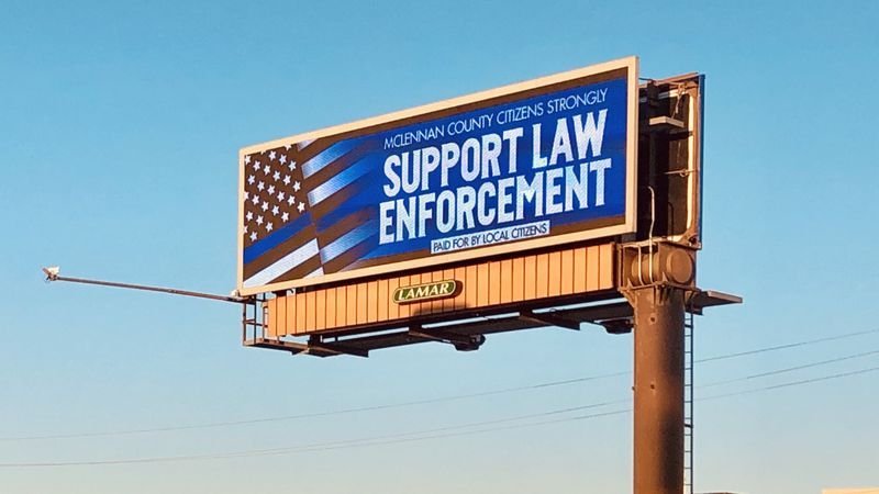 Citizen-paid billboards supporting law enforcement officers in McLennan County will be up...